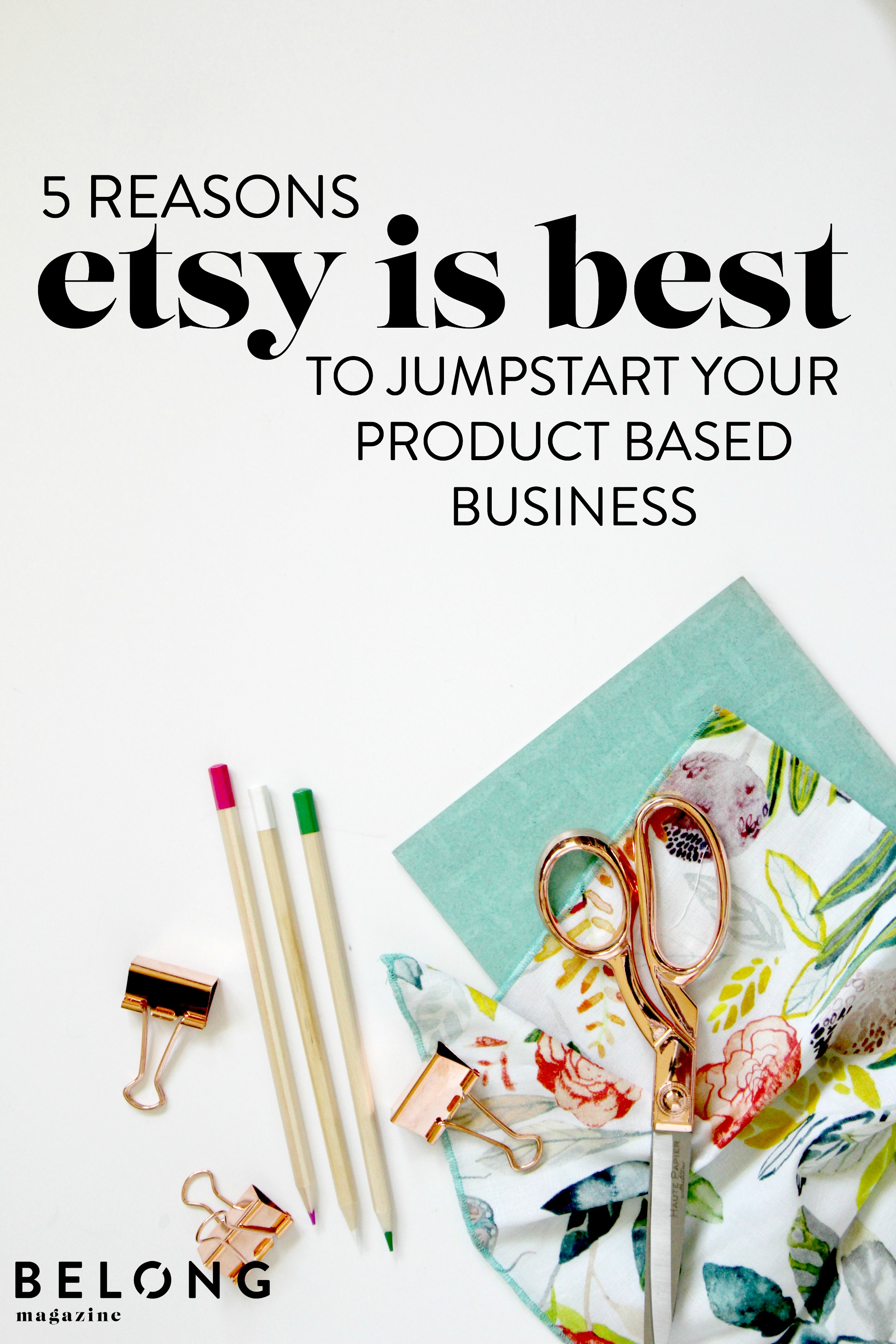 five reasons why etsy is still the best option for jumpstarting your product based business - belong magazine blog - guest post by Kelly Parker Smith of Hello World Paper Co.
