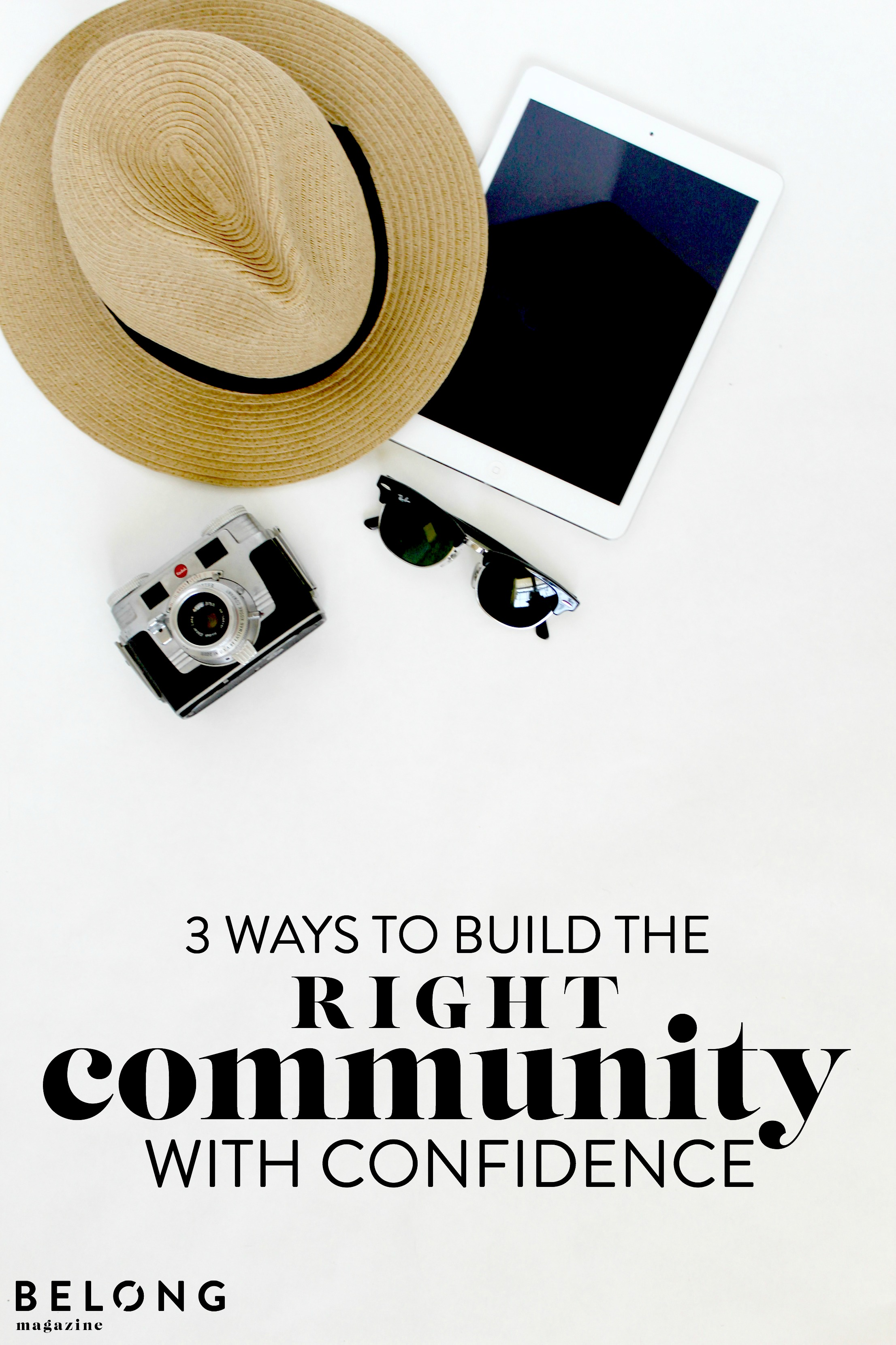 3 ways to build the right community with confidence - belong magazine blog - female entrepreneur, lady boss,