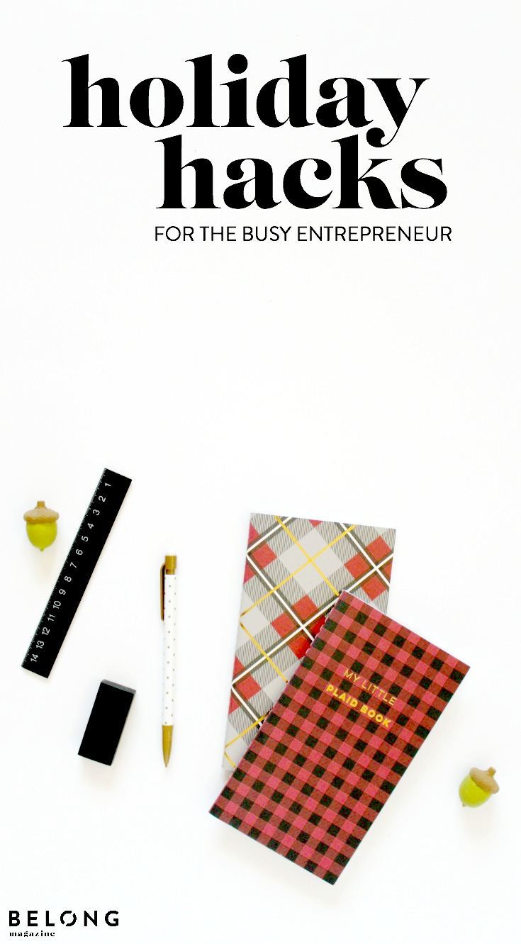 holiday hacks for the busy female entrepreneur