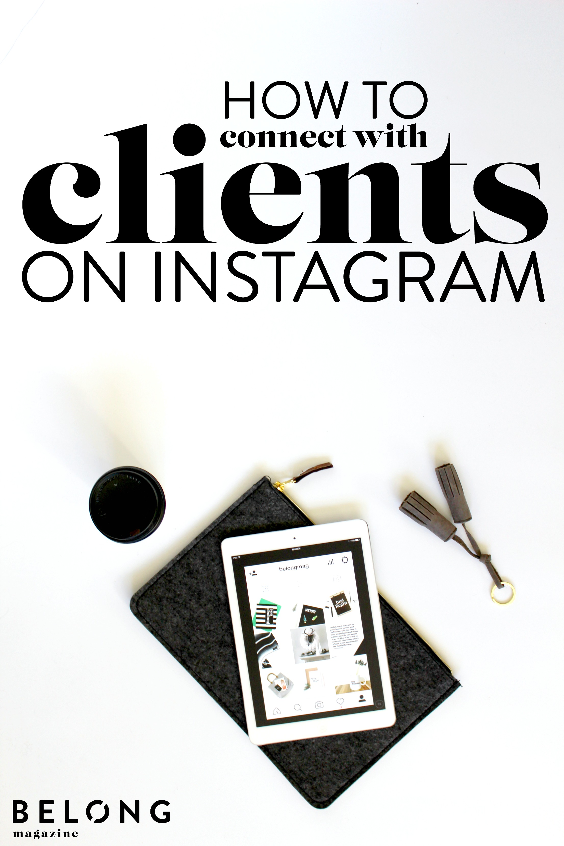 how to connect with clients on instagram - belong magazine blog - female entrepreneurs, lady boss, women in business, customers