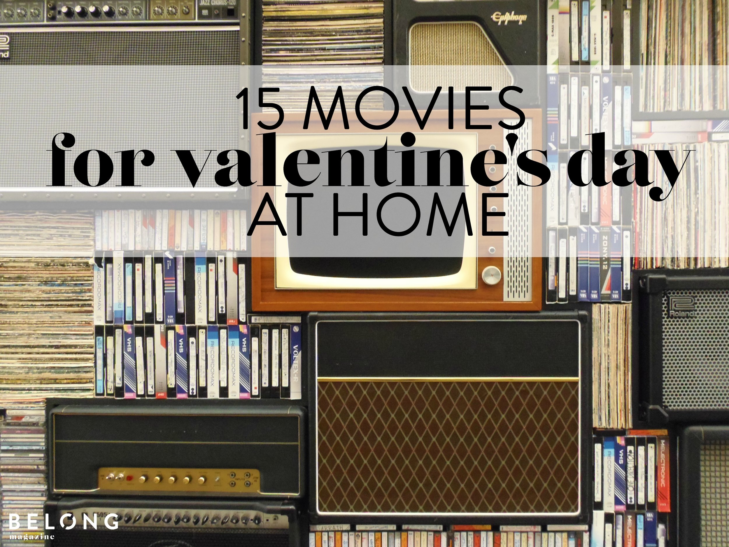 15 movies for valentine's day at home.jpg