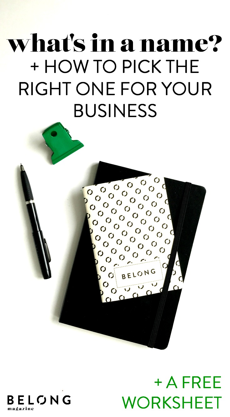 what's in a name and how to pick the right one for your business - plus a worksheet for female entrepreneurs and women in business