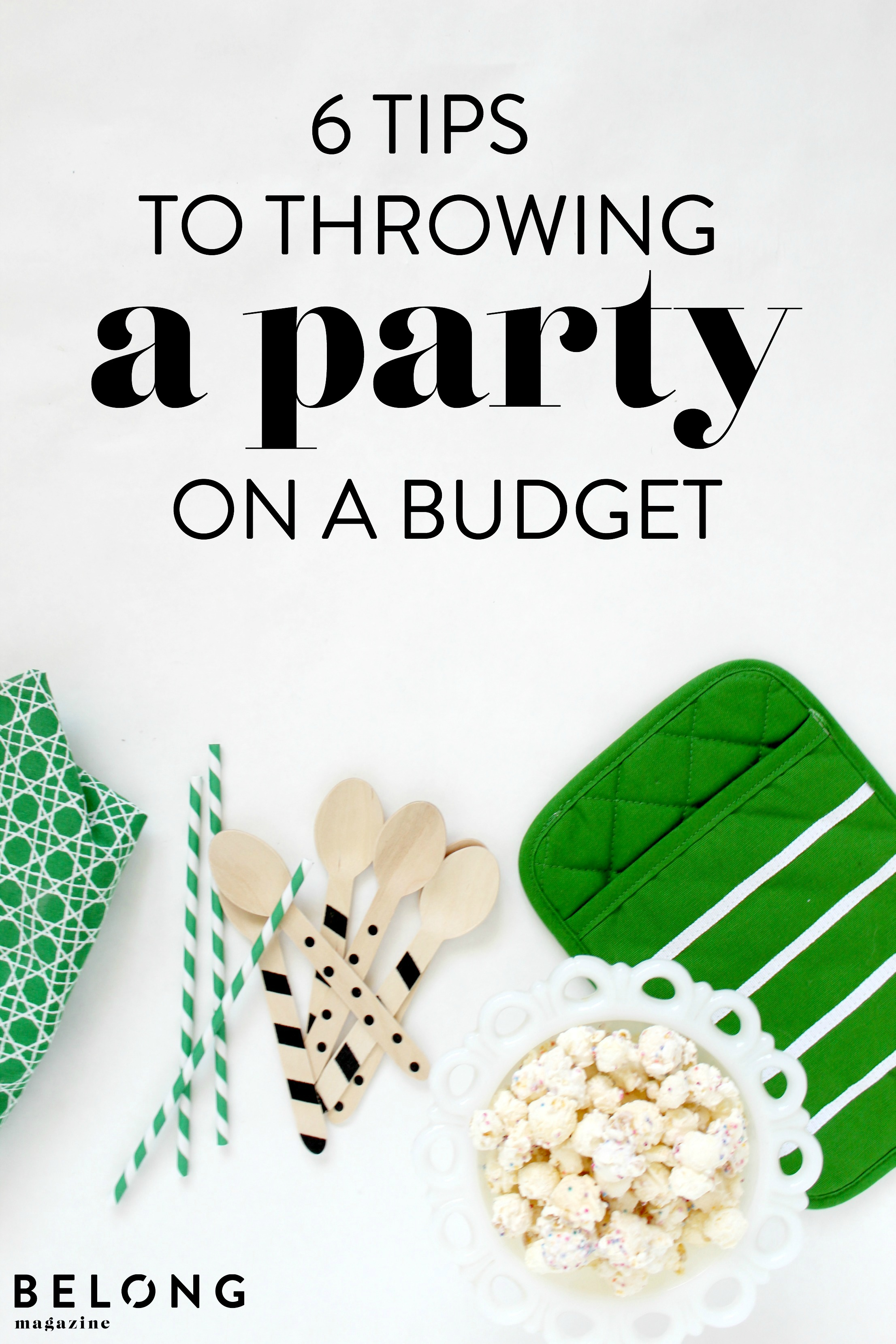 6 tips to throwing a party on a budget by Christa from @sweetoliviacelebrations for female entrepreneurs, lady bosses, women in business and the busy creative on the Belong Magazine blog