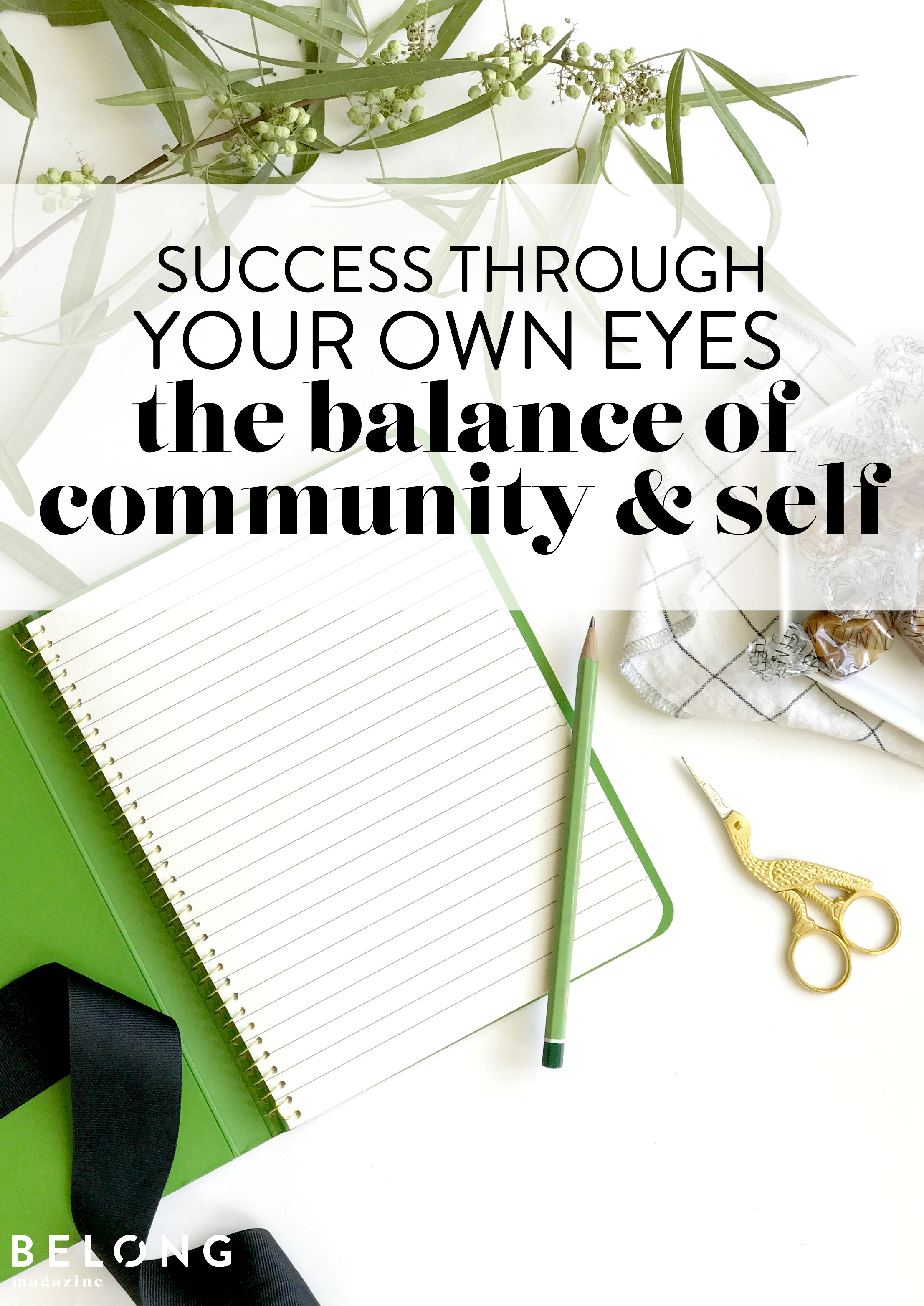 success through your own eyes - the balance of community and self by Mary Godier on the Belong Magazine Blog