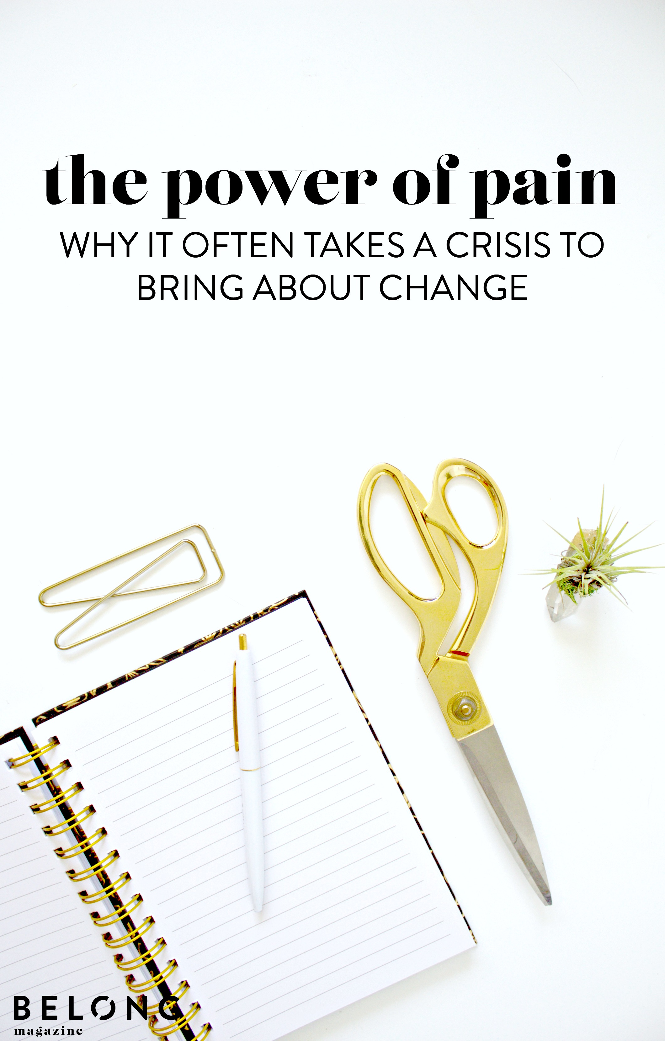The power of pain and why it often takes a crisis to bring about change with Nicole Johnson, author of Creating Calm in the Center of Crazy as featured on the Belong Magazine blog