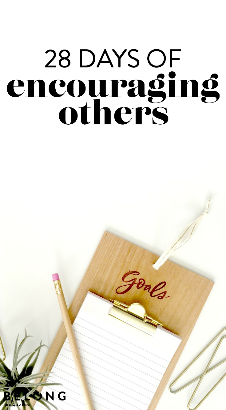 28 days of encouraging others with guest blog poster Melanie of @wheredofallingstarsgo on the Belong Magazine blog perfect for female entrepreneurs, women in business, creatives and more!
