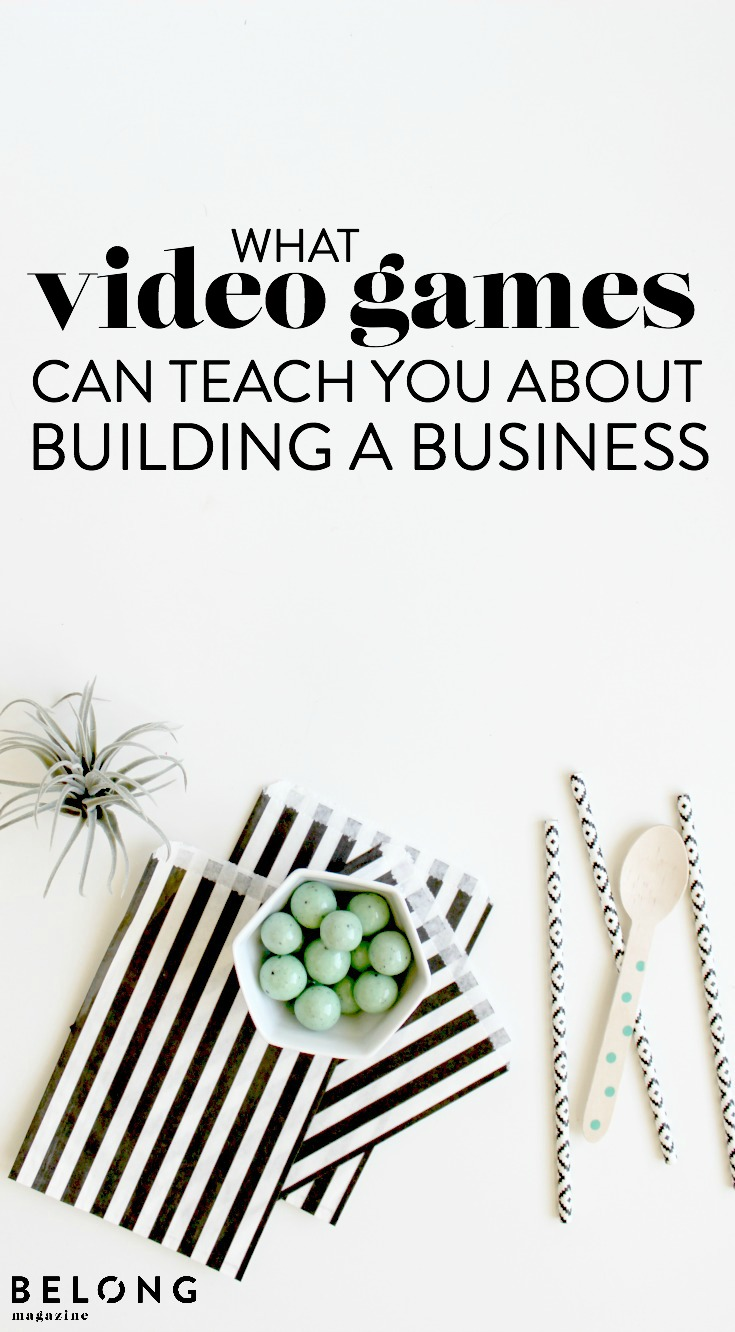 what video games can teach you about building a business with Maggie Giele as featured on the Belong Magazine blog for female entrepreneurs, bloggers, women in business, and creatives.