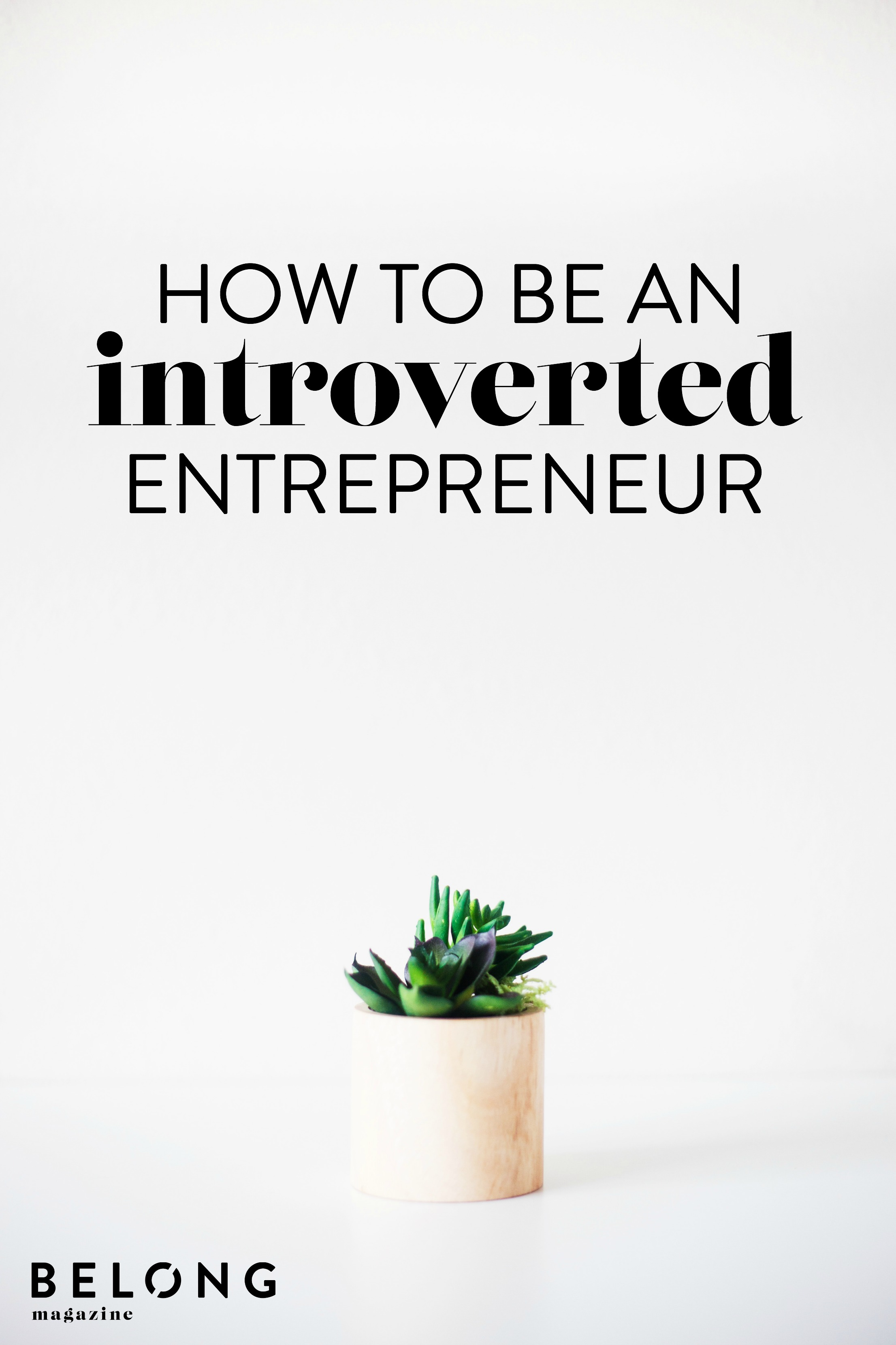 how to be an introverted entrepreneur with Roniece Wright as featured in Belong Magazine ISSUE 08 - creative female entrepreneurs