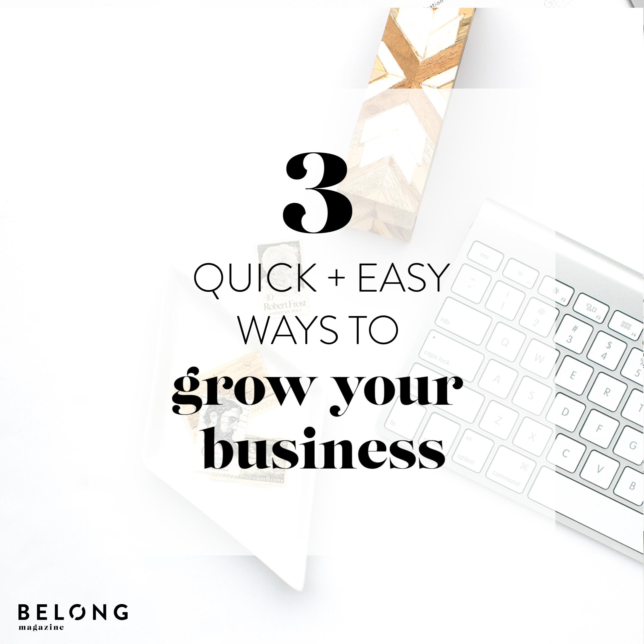 3 ways to grow your biz square.jpg