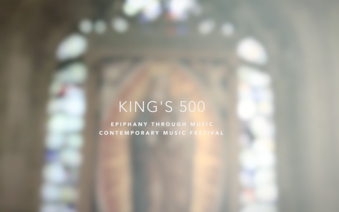 King's ChapelContemporary Music Festival - A three day music festival to celebrate 500 years of music making in King's College Chapel, Cambridge.