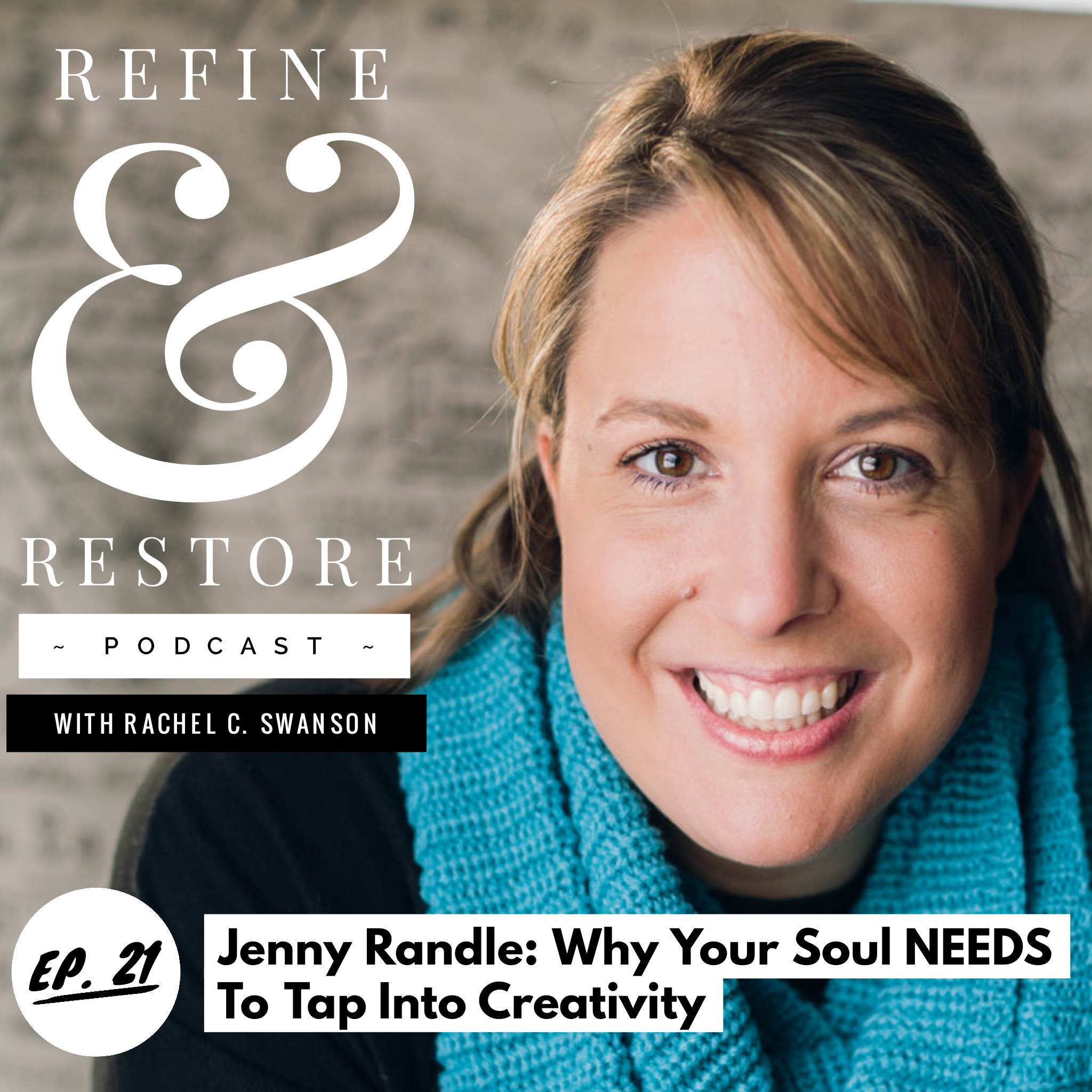 Graphic © Refine & Restore Podcast with Rachel C. Swanson