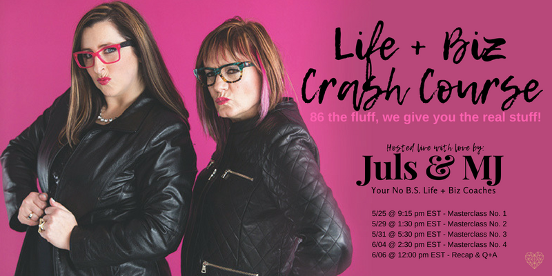 Life+BizCrashCourseJuliaSlikeMicheleJulianJulsMJ.png