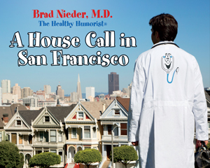 A House Call in San Francisco from Healthy Humorist Brad Nieder MD CD-cover-jpeg.jpg