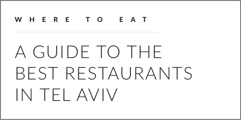 Where to eat - A Guide to the Best Restaurants in Tel Aviv.png