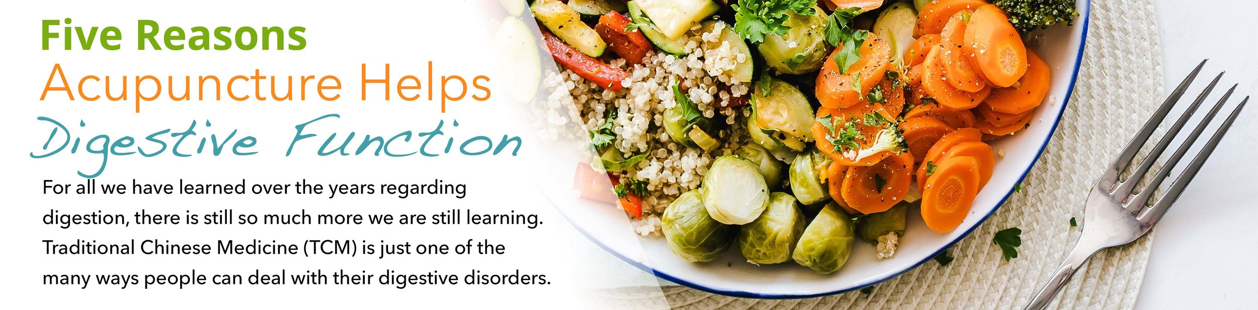 Blog2_Five Reasons Acupuncture Helps Digestive Function.jpg