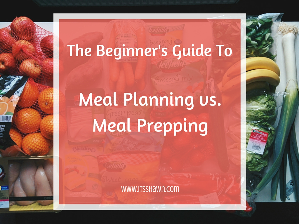 The Beginner's Guide to Meal Planning vs. Meal Prepping