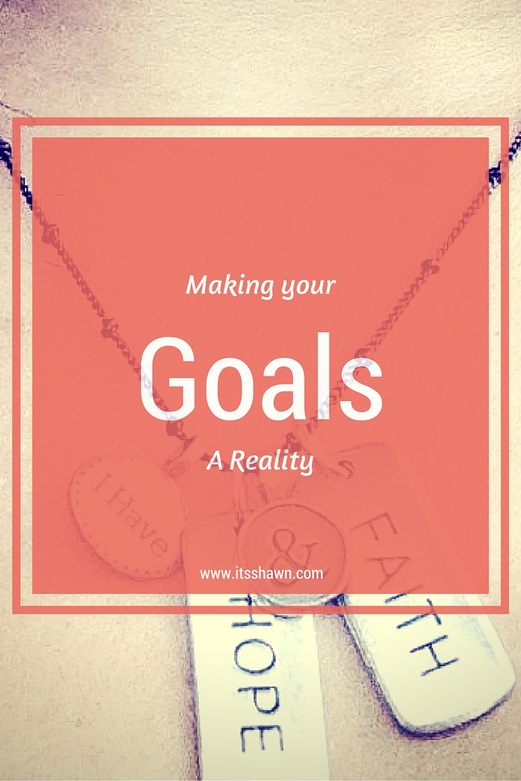 Making Your Goals A Reality