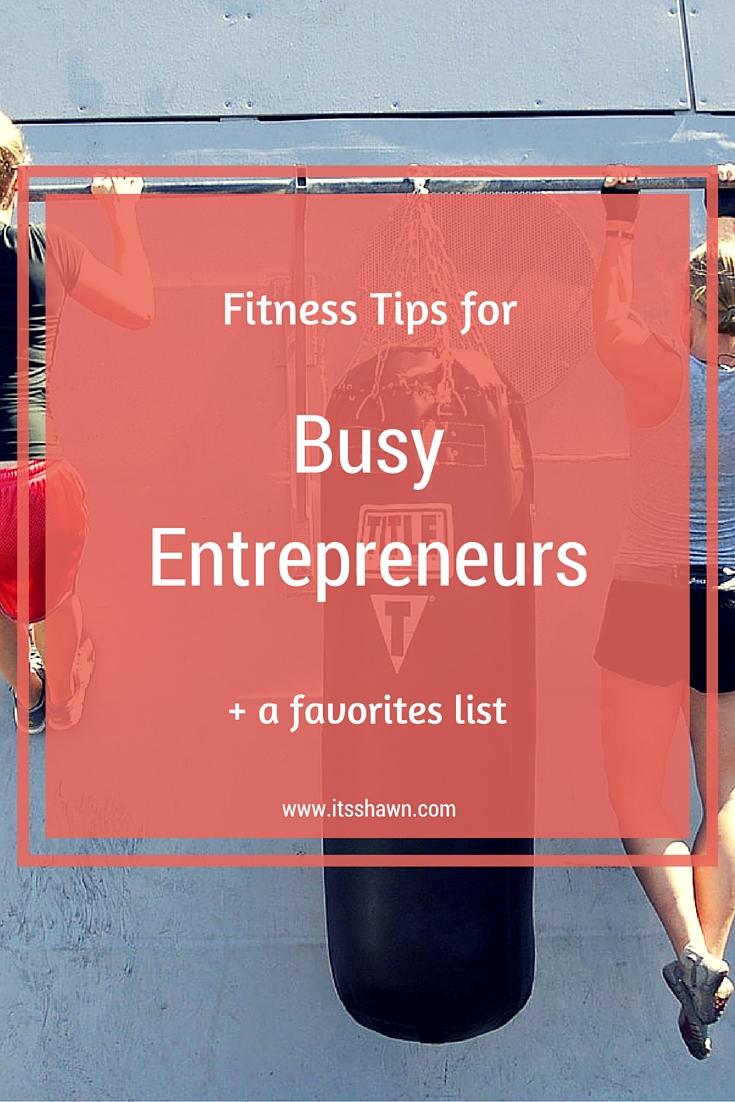 Fitness Tips for Busy Entrepreneurs