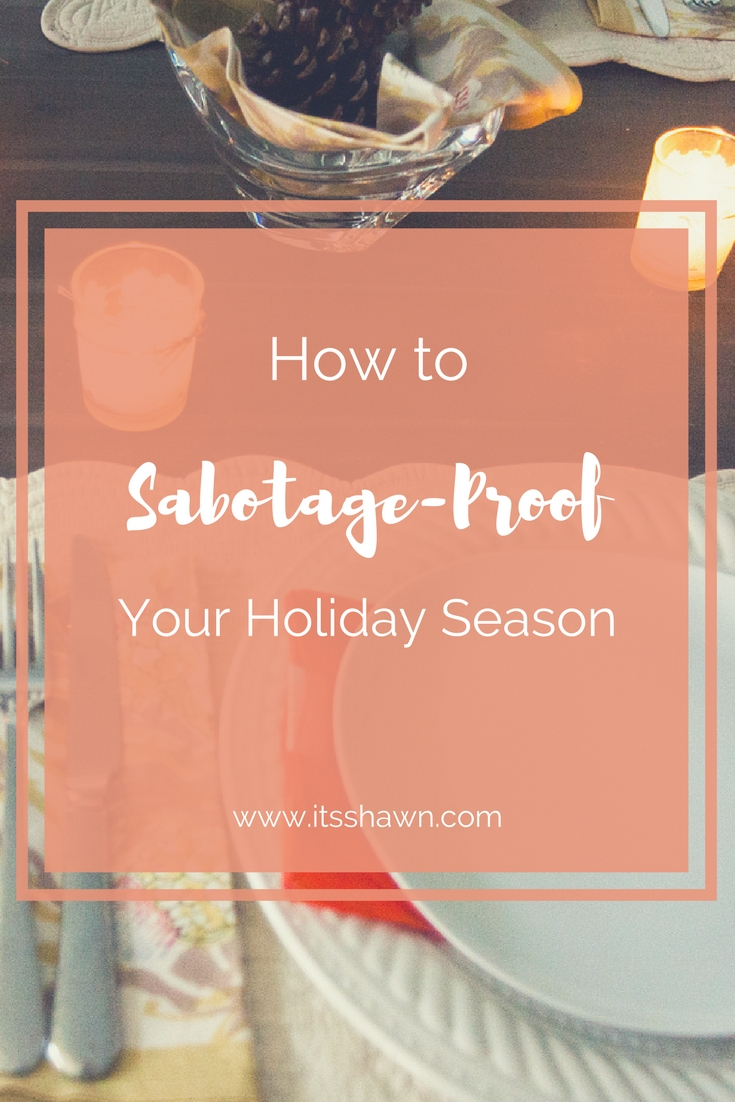 How to Sabotage-Proof Your Holiday Season