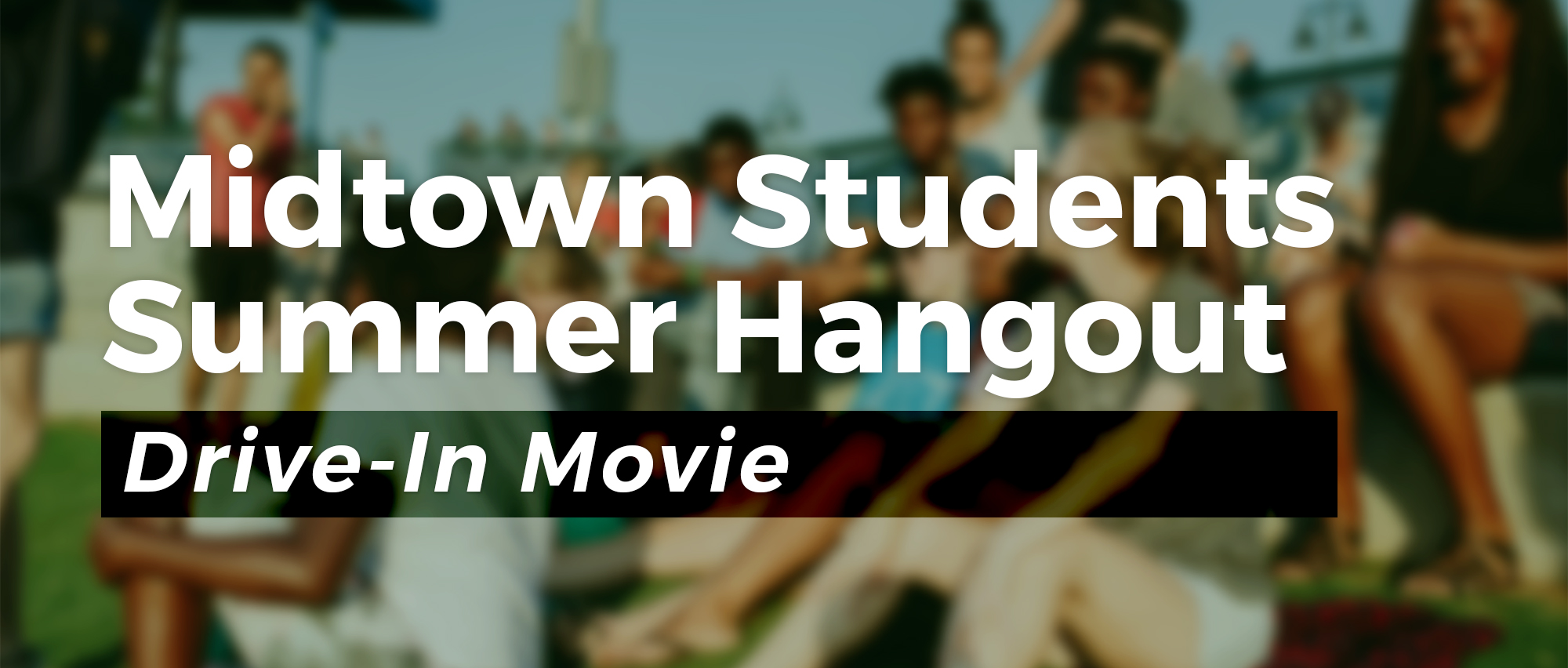 Join our Student Ministry for a night at the Drive-In Theater!