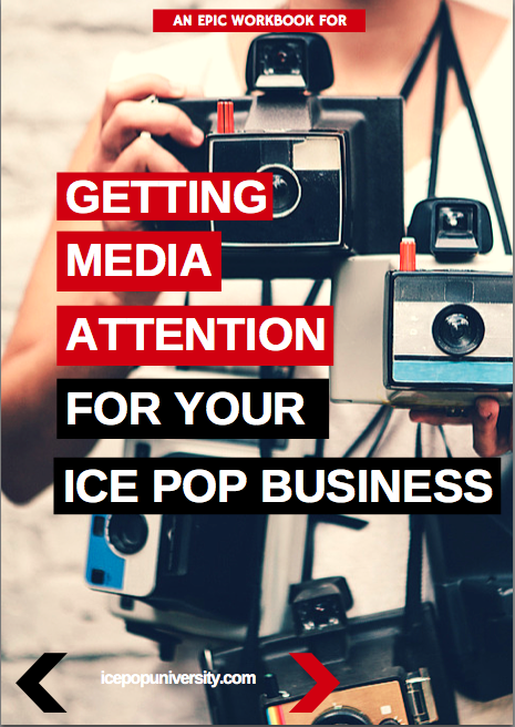 """Click the image to download your free workbook for the """"How to Get Media Attention for your Ice Pop Business"""" Course with Felecia HatcherChief Popsicle of Feverish Pops and Ice Pop University."""