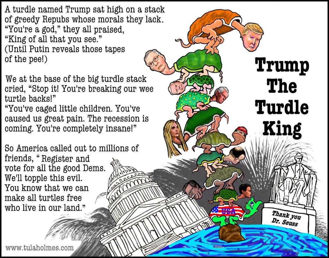 Trump the Turdle King- Copyright 2019