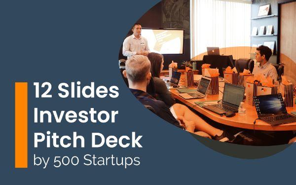 12 Slides Investor Pitch Deck by 500 Startups.jpg