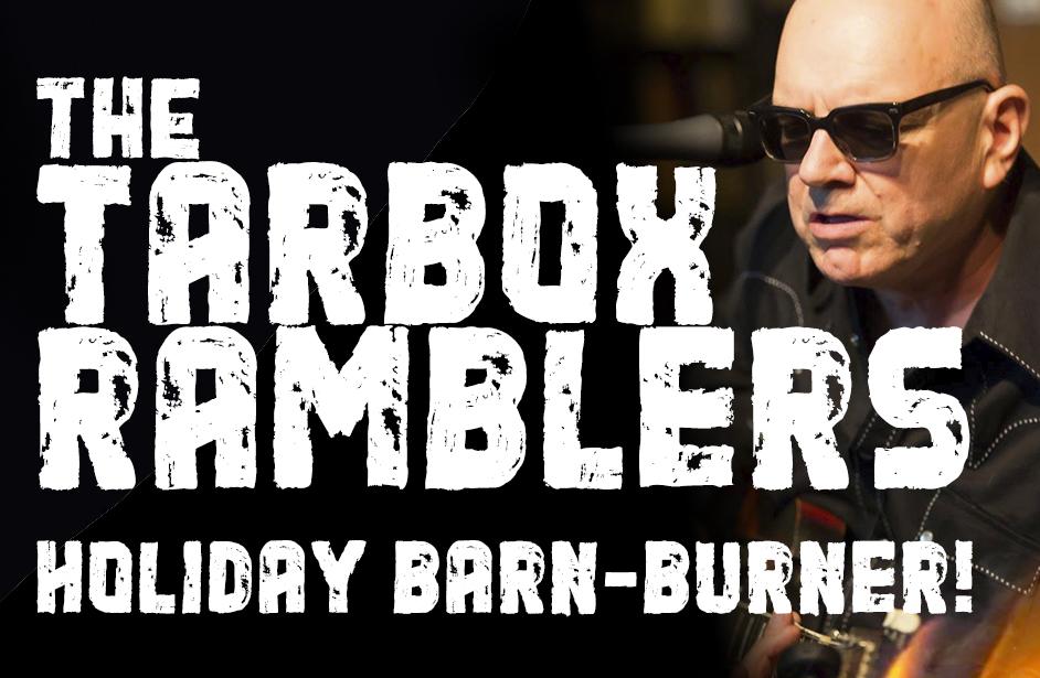 TARBOX RAMBLERS HOLIDAY BARNBURNER