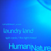 "Laundry Land ""Spin Cycle/The Right Mood"" • Human Nature • 2009"