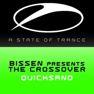 "Bissen pres. The Crossover ""Quicksand"" • Armada Music (ASOT) • 2007"