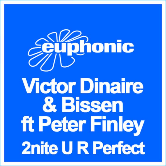 "Victor Dinaire & Bissen ft. Peter Finley ""2nite U R Perfect"" • Euphonic • 2011"