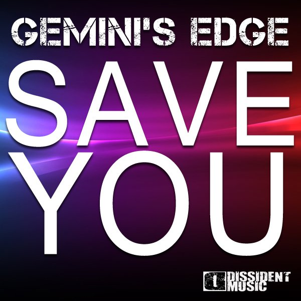 "Gemini's Edge ""Save You (Victor Dinaire & Bissen Remix)"" • Dissident • 2011"