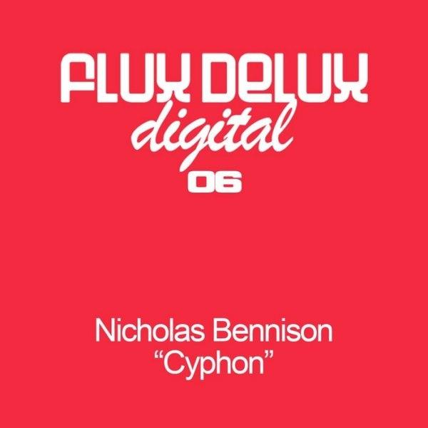 """Nicholas Bennison """"Cyphon (Bissen Mix)"""" • Flux Delux • 2006"""