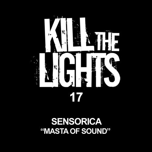 "Sensorica ""Masta of Sound (Bissen Rework)"" • Kill the Lights • 2010"
