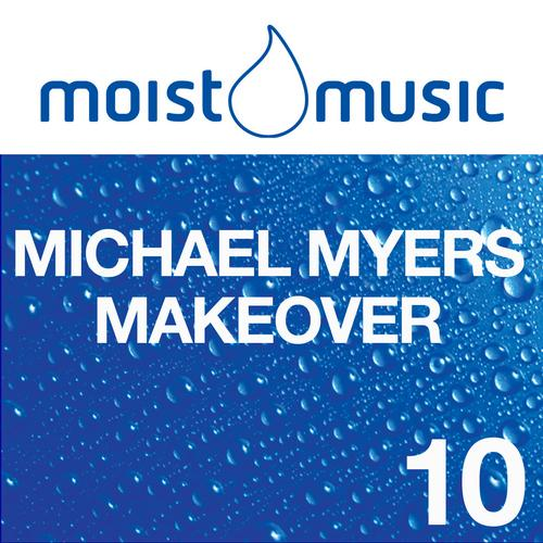 "Michael Myers ""Makeover (Bissen Remix)"" • Moist • 2012"
