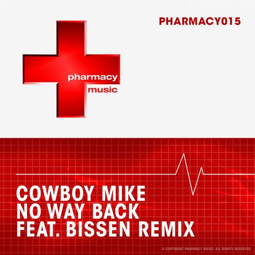 "Cowboy Mike ""No Way Back (Bissen Remix)"" • Pharmacy Records • 2011"