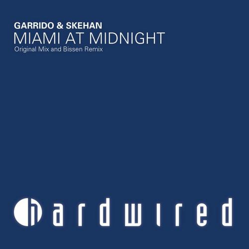 "Garrido & Skehan ""Miami at Midnight (Bissen Remix) • Hardwired • 2011"