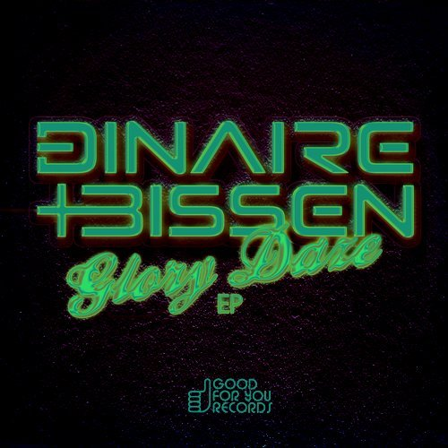 Dinaire+Bissen-Glory Daze EP • Good For You Records • 2017