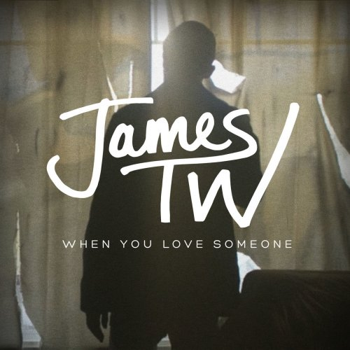 "James TW ""When You Love Someone (Dinaire+Bissen Remix)"" • Island • 2017"