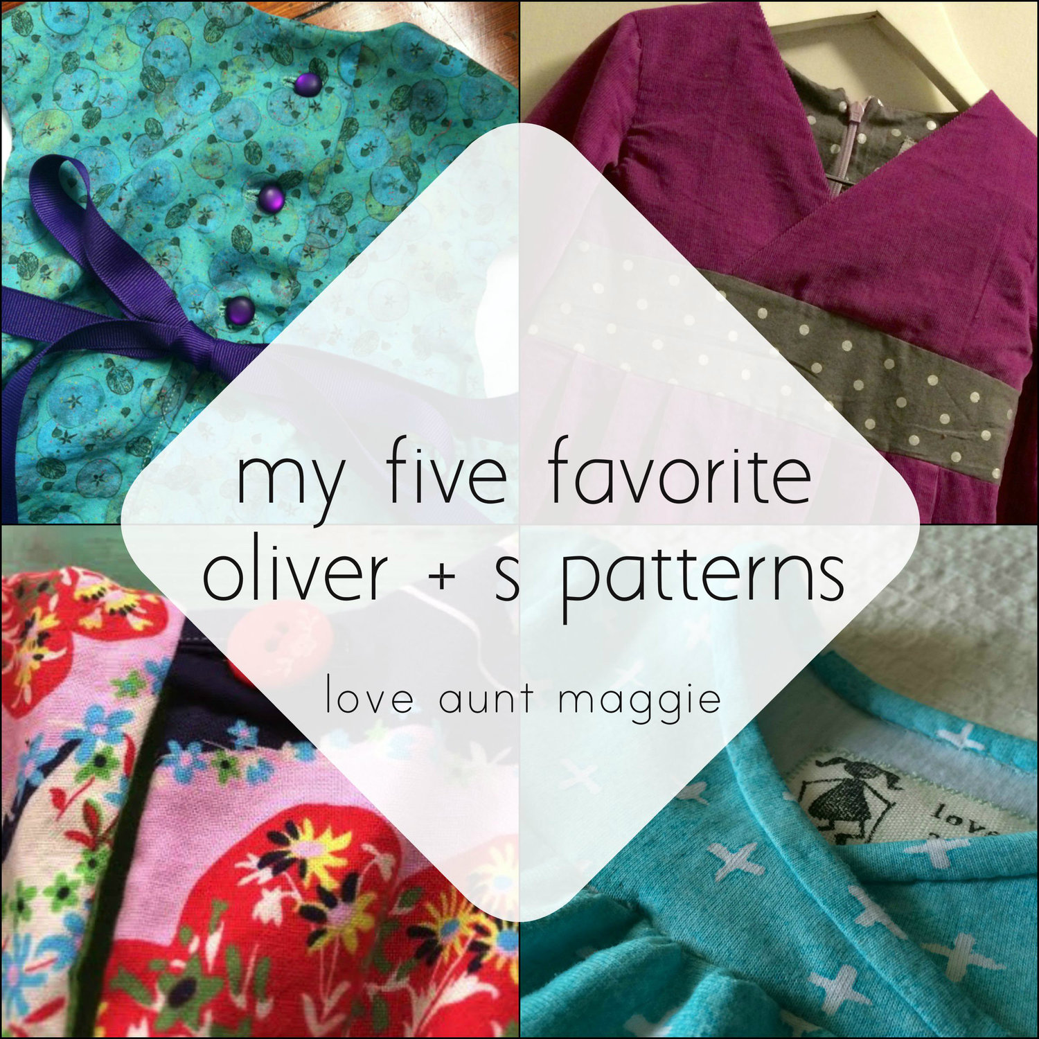 love aunt maggie five favorite oliver and s patterns
