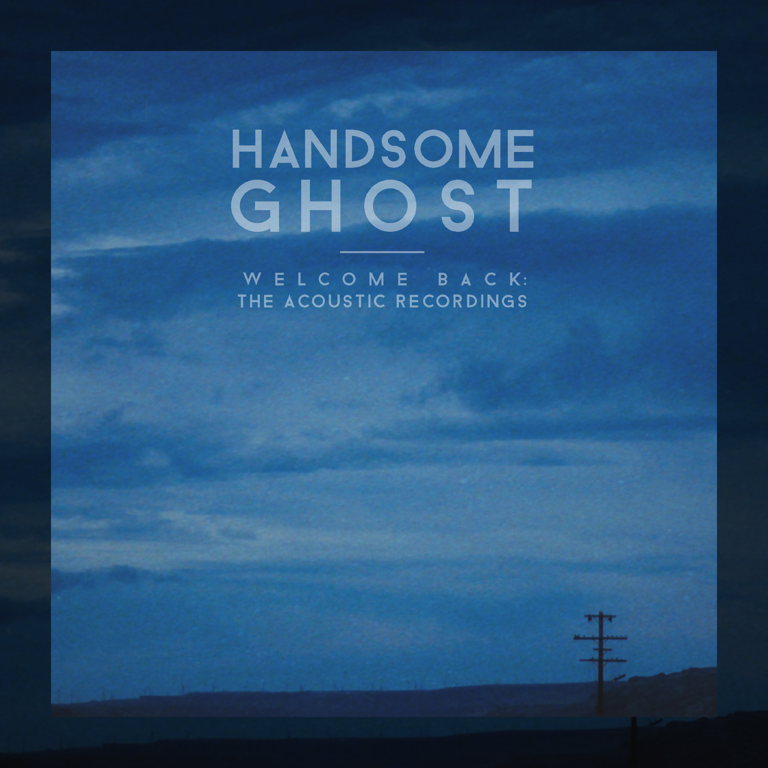 Handsome Ghost - Welcome Back: The Acoustic Recordings