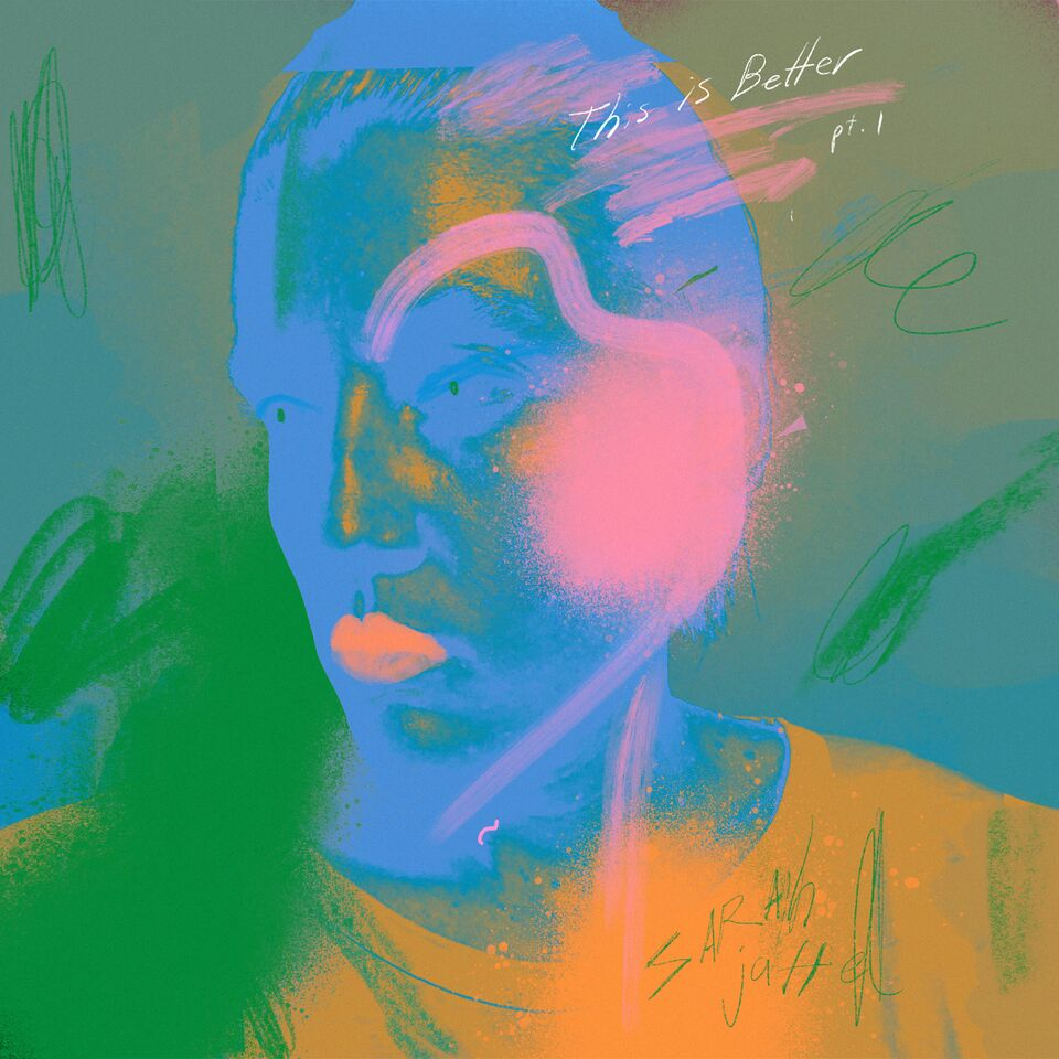 Sarah Jaffe - This is Better Pt. 1