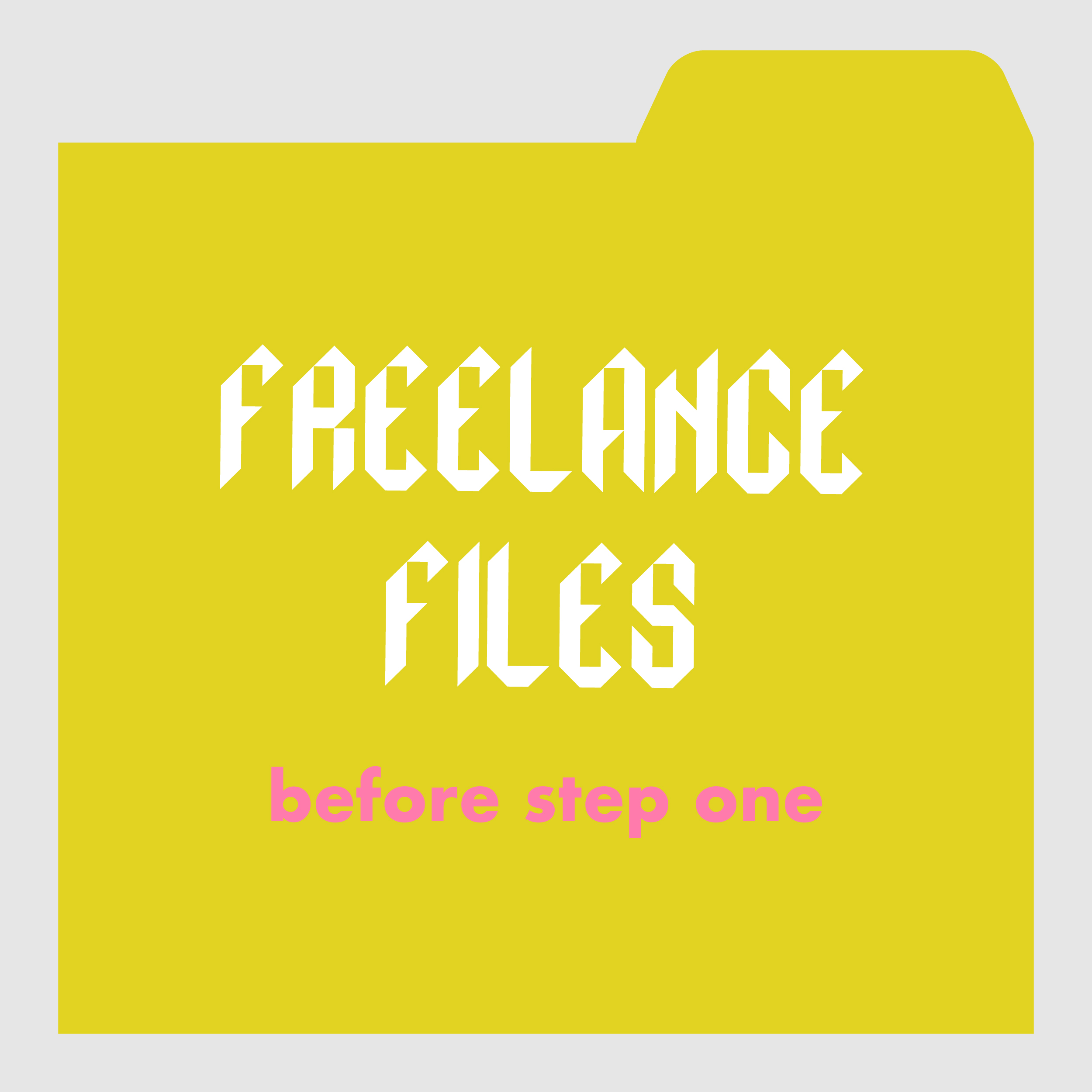 freelance files_before step one