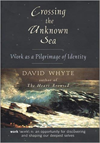 David Whyte - Crossing the Unknown Sea