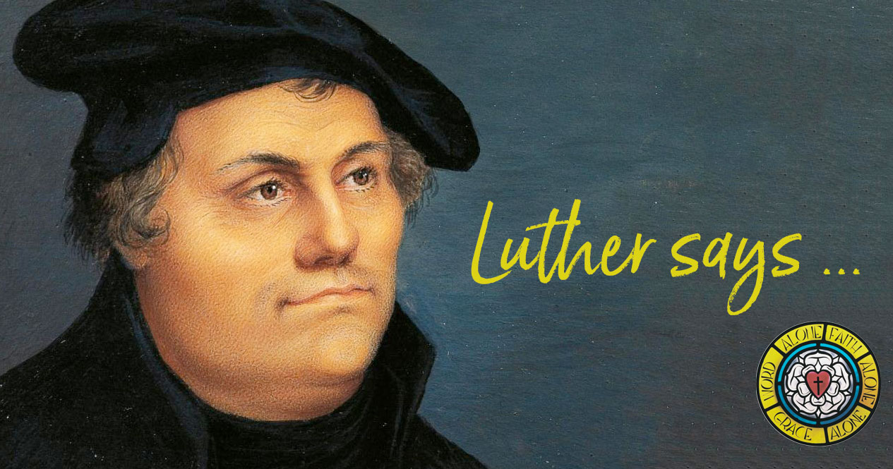 Luther-says.jpg