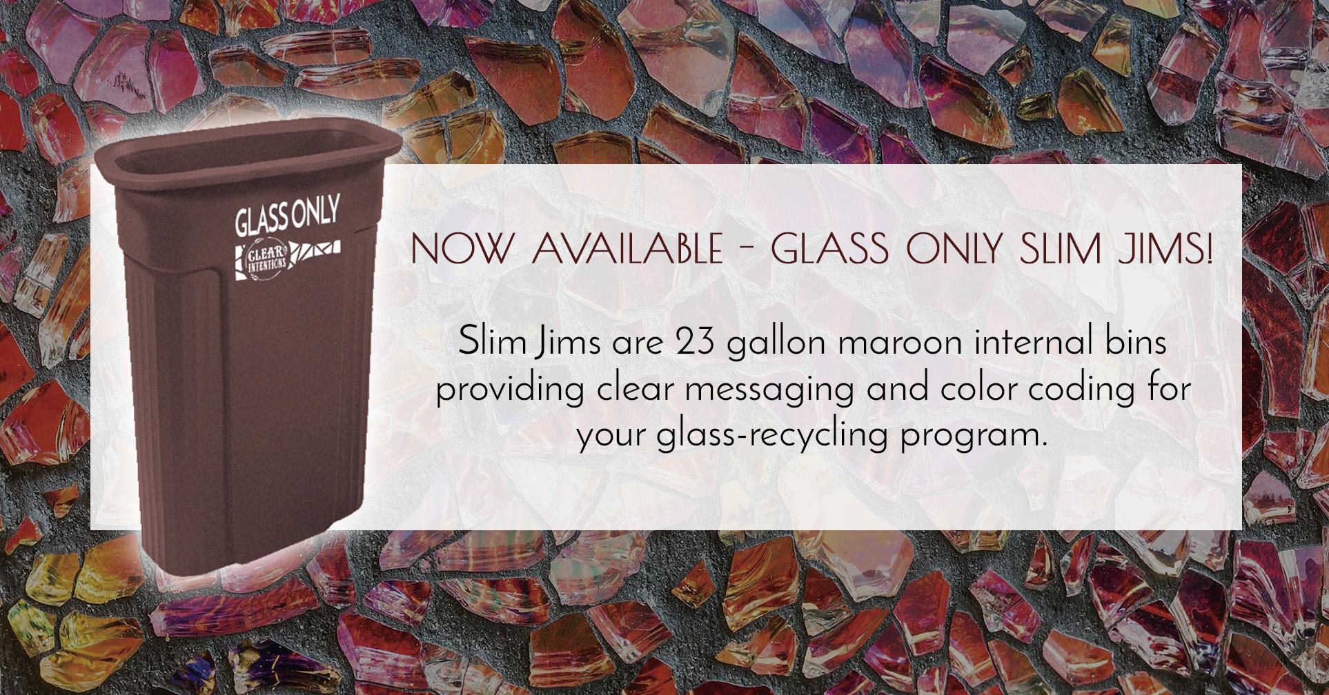 Glass Recycling Slim Jims.jpg