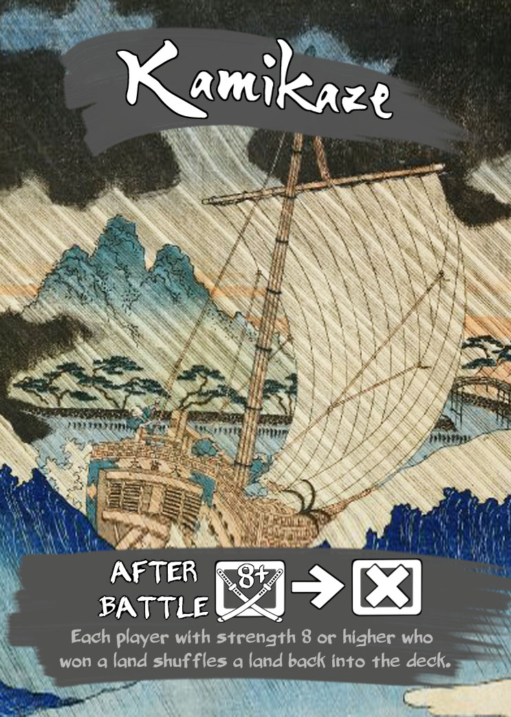 Weather - In 1274 an invading Mongol fleet was destroyed in a typhoon, ending Kublai Khan's attempt to conquer Japan. A battlefield can be tumultuous; weather does not always cooperate. To represent this, weather cards are shuffled into the land deck at the start of the game. When a weather card is drawn, its effect continues until a new weather is drawn to replace it. Weather will affect the battles in unpredictable ways, forcing you to adapt your strategy to what the battlefield is giving you.