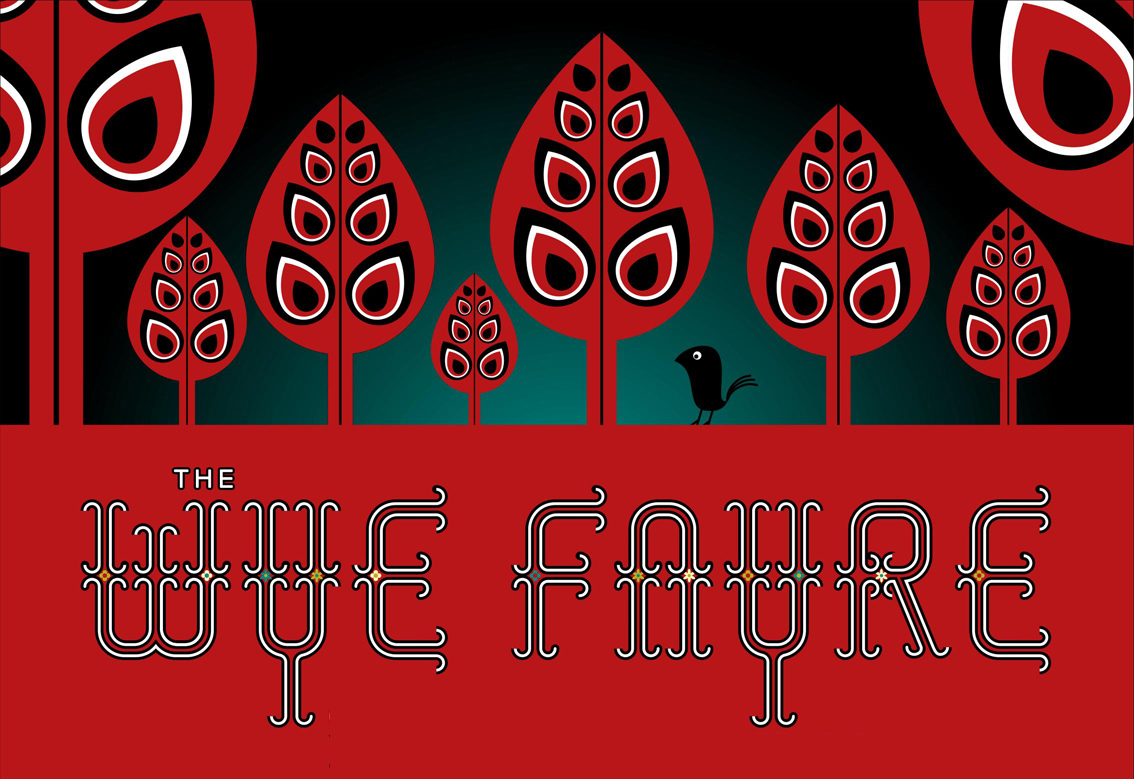 wye fayre - Our own 3000 capacity alternative music and arts festival.Art direction by Neil Cowan. Branding and design by Peter Curzon.