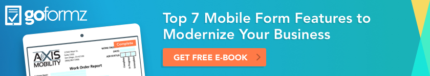 Top 7 Mobile Form Features to Modernize Your Business eBook
