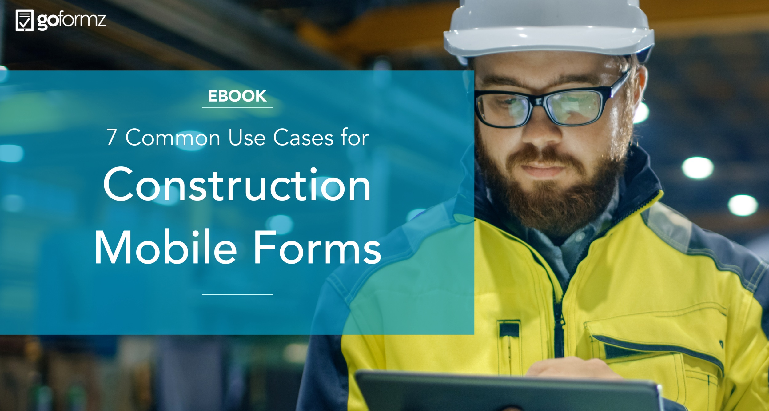 7 common use cases for construction mobile forms - ebook